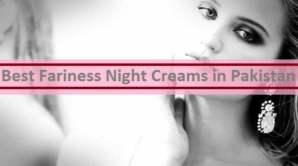 Fairness Night Creams Pakistan